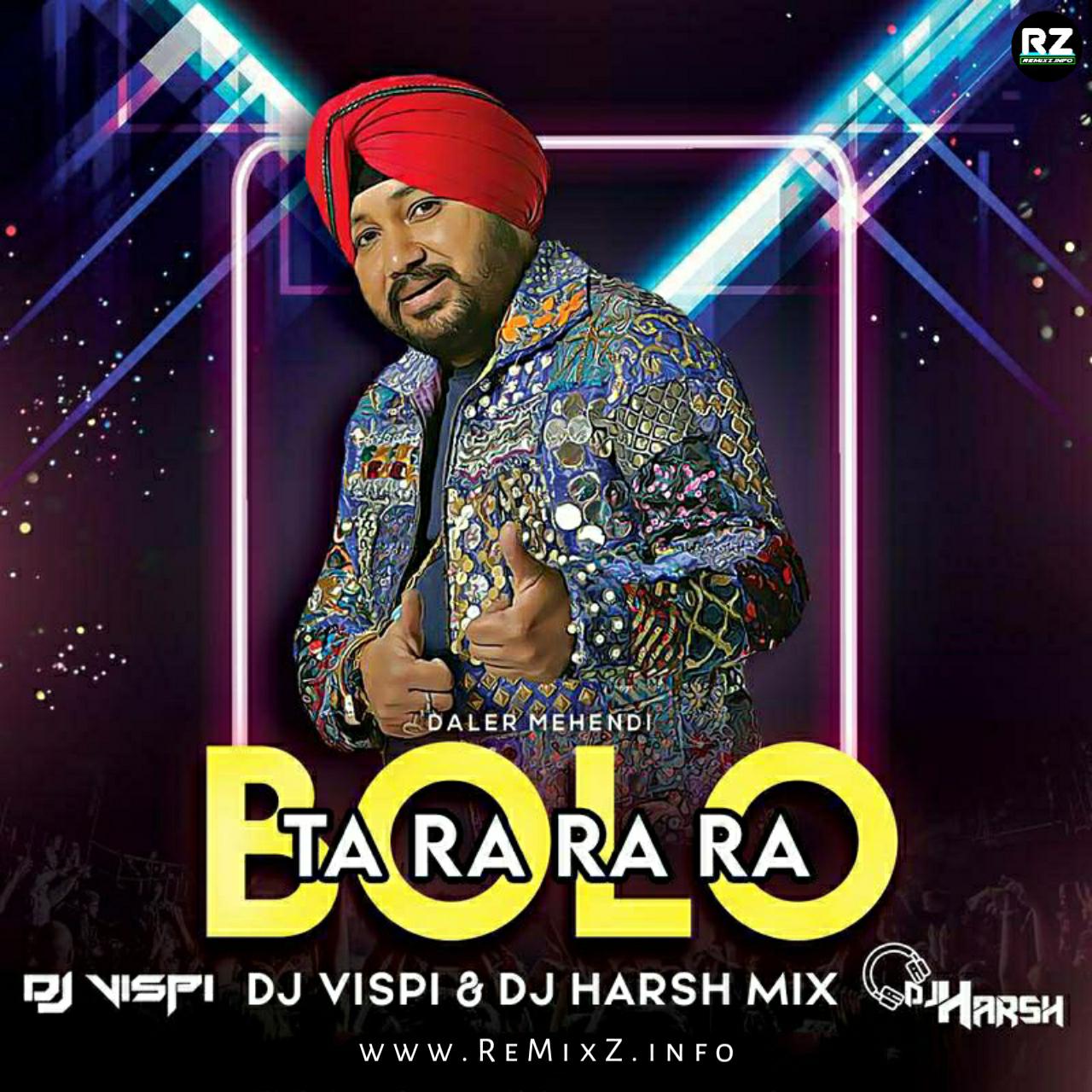 Bolo-Ta-Ra-Ra-Ra-Remix-Daler-Mehendi-DJ-Vispi-X-Harsh.jpg