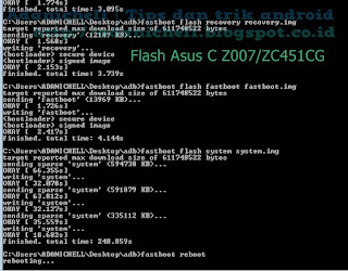 Pada pagi kali ini aku gres saja mau berangkat konter aku Cara Flash Asus C Z007/ZC451CG via Adb Fastboot