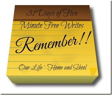 31 Days of Free Writes - Remember
