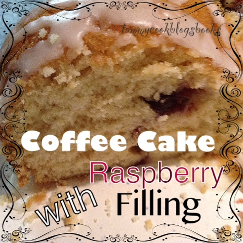 Coffee Cake with Raspberry Filling ~ source: tammycookblogsbooks