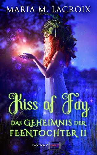 Kiss the Fay - Das Geheimnis der Feentochter II