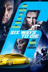 6 way to die - 6 cách để chết