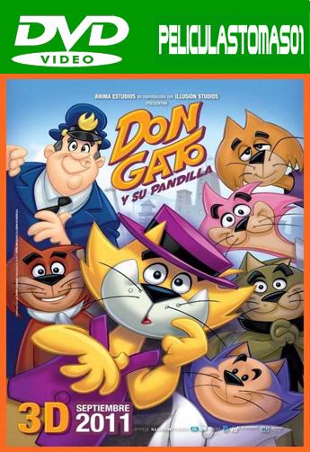 Don Gato y su Pandilla (2011) DVDRip