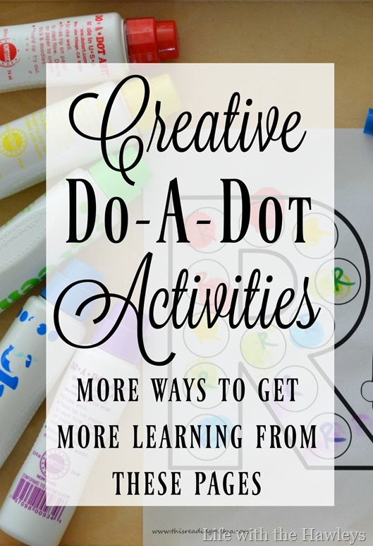Creative Do A Dot Activities- Life with the Hawleys