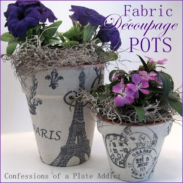 CONFESSIONS OF A PLATE ADDICT Easy French Fabric Decoupage Pots