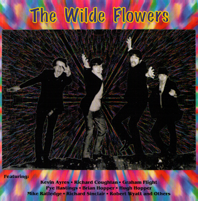 the Wilde Flowers ~ 1994 ~ Tales of Canterbury: The Wilde Flowers Story