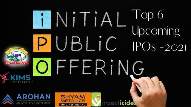 Top 6 Upcoming IPOs 2021