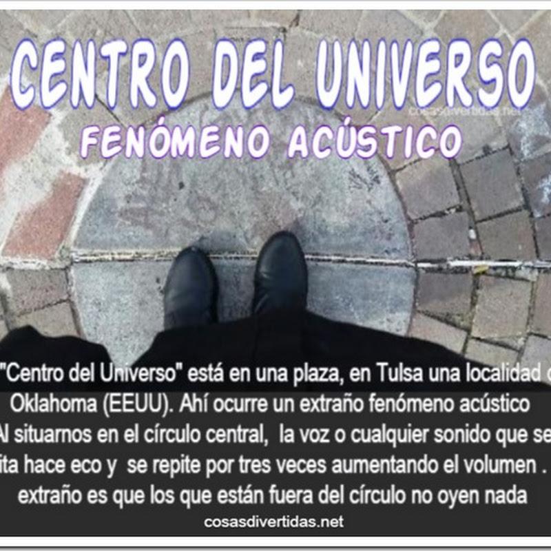 fenómeno acústico en el Centro del Universo