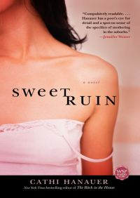 Sweet Ruin By Cathi Hanauer