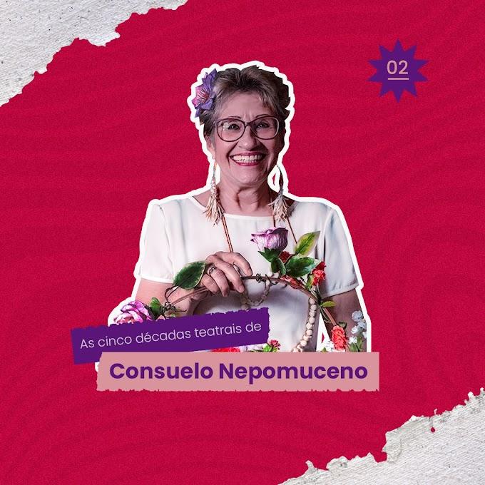 Coreto Podcast: As cinco décadas teatrais de Consuelo Nepomuceno