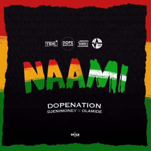 [Music]  DJ Enimoney – Naami Ft. DopeNation & Olamide | @olamide_ybnl , @GhDopeNation , @idjenimoney