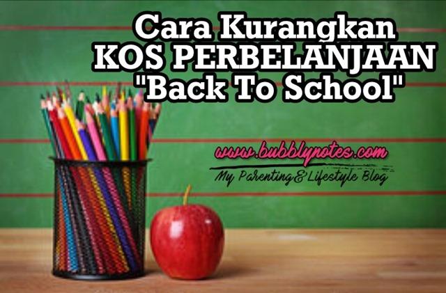 CARA KURANGKAN KOS PERBELANJAAN BACK TO SCHOOL