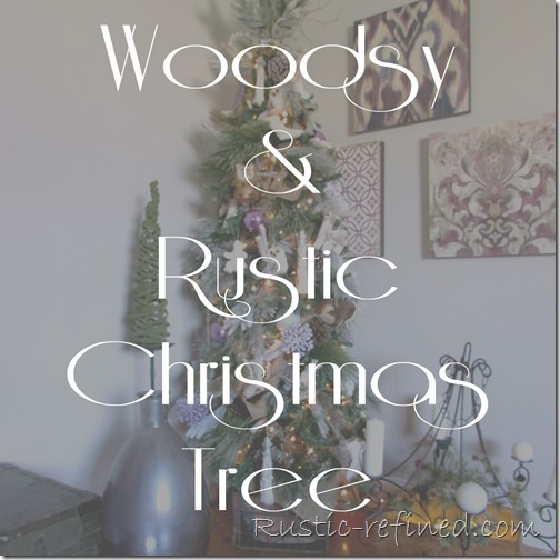 How to decorate a woodsy and rustic christmas tree