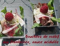 Bouchées de rosbif aux framboises, sauce acidulèe