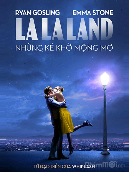 La La Land - Những Kẻ Khờ Mộng Mơ