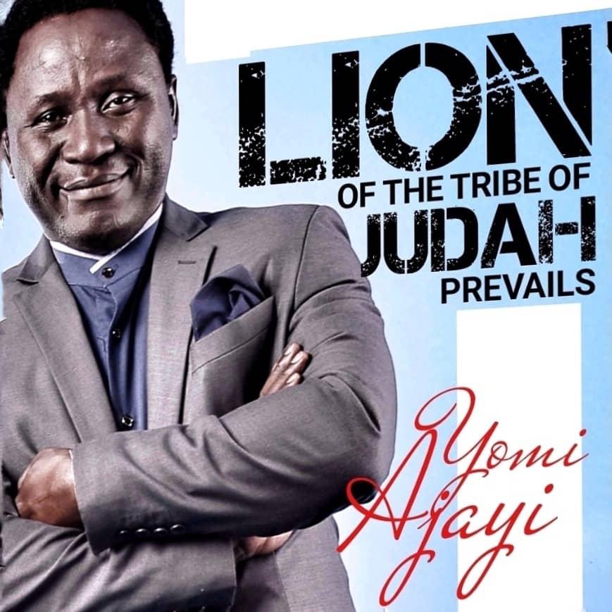 Lyrics: Yomi Ajayi - Lion of the tribe of Judah Prevails