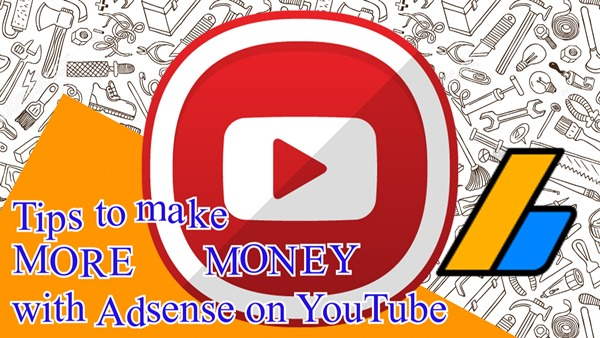 tips to make more money with adsense on youtube
