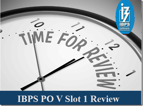 IBPS PO V Preliminary Slot 1  share your Exam Experience