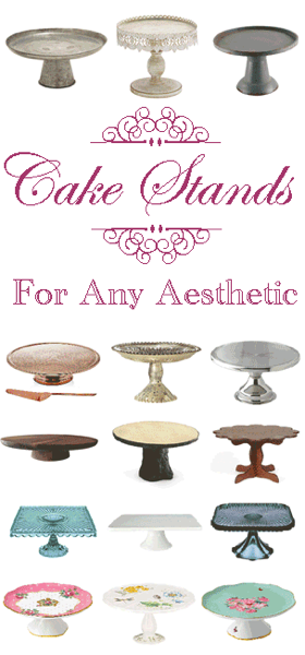 Cake Stands For Any Aesthetic.  Vintage, Rustic, Square, Glass, Round, Feminine.. you name it.  A gorgeous cake plate makes a great versatile decor item.