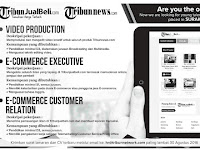 Lowongan kerja video production, e-commerce executive dan e-commerce customer relation di tribunjualbeli.com
