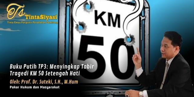 Buku Putih TP3: Menyingkap Tabir Tragedi KM 50 Setengah Hati