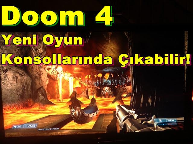 Doom 4 Yeni Oyun Konsollarında Çıkabilir!