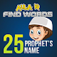 Download Find Words 25 Prophet's name Games For PC Windows and Mac