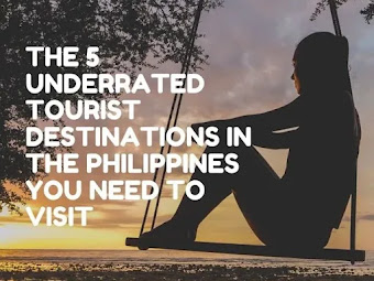 The 5 Underrated Tourist Destinations in the Philippines You Need to Visit