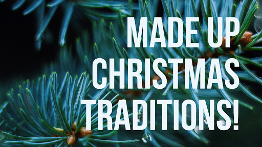 made up Christmas traditions