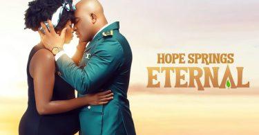 MOVIE:  Hope Springs Eternal – Nollywood Movie