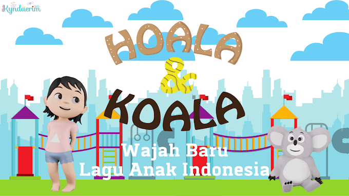 Hoala & Koala, Wajah Baru Lagu Anak Indonesia