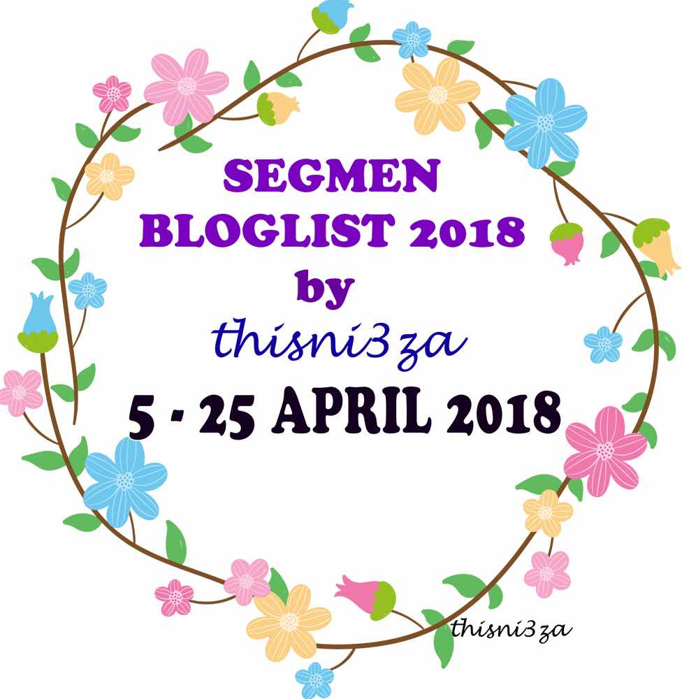 https://thisni3zahata.blogspot.my/2018/04/segmen-bloglist-2018-by-thisni3za.html?m=1