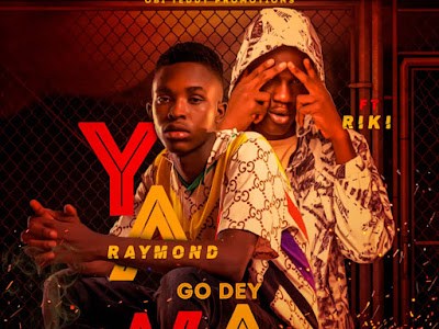 Music : Raymond ft. Riki - Yawa Go Dey || Download Mp3
