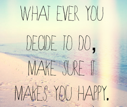 make-sure-it-makes-you-happy-picture-quote