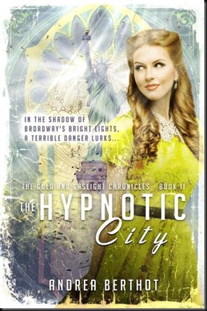 The Hypnotic City  (The Gold and Gaslight Chronicles #2)