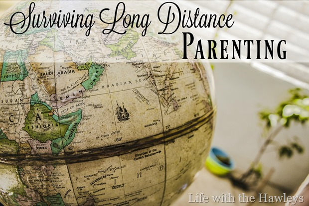 Surviving Long Distance Parenting- Life with the Hawleys