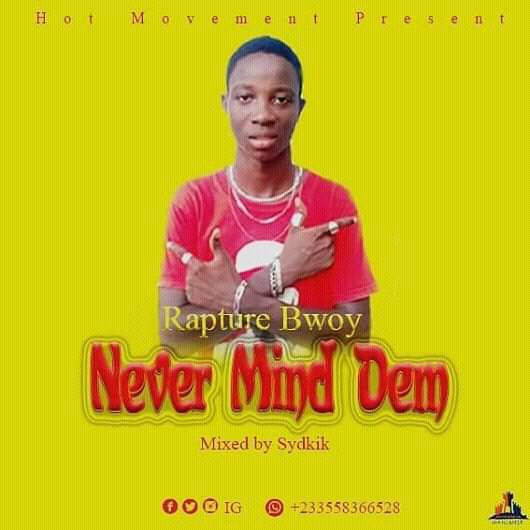 Rapture Bowy - Never Mind Dem (Prod. By Sydkik)
