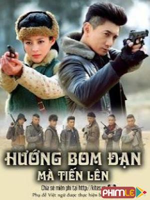 Phim Hướng bom đạn mà tiến lên - Huong Bom Dan Ma Tien Len (2012)