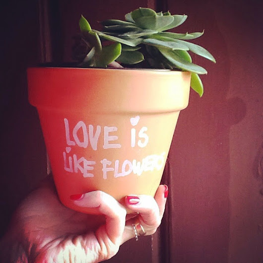 Love is like flowers...