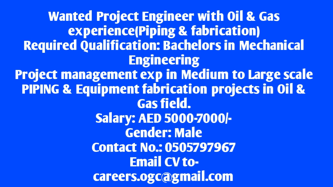 WANTED PROJECT ENGINEER FOR A COMPANY IN UAE