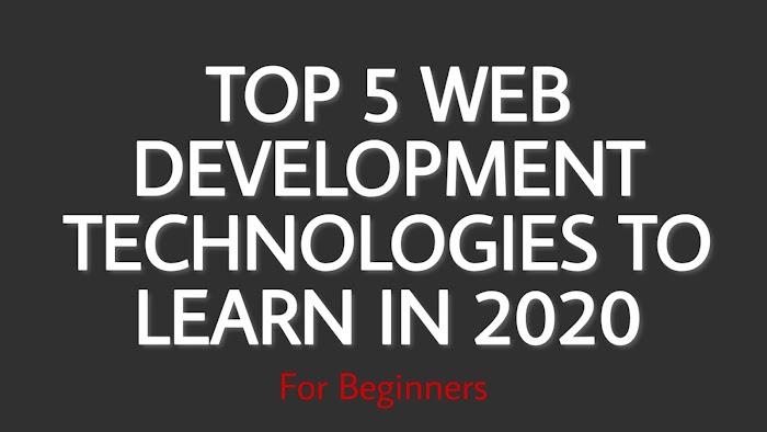 Web Development Technologies to learn in 2020 for beginners