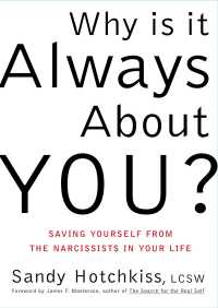 Why Is It Always About You? By Sandy Hotchkiss