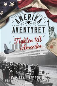 Flykten till Amerika av Camilla Lagerqvist, bild Bonnier Carlsén