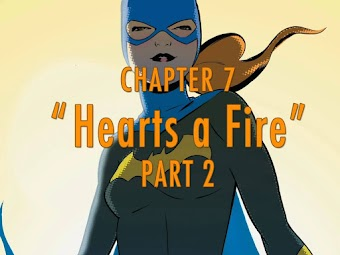 Chapter 7: Hearts a Fire Part 1 / Hearts a Fire Part 2
