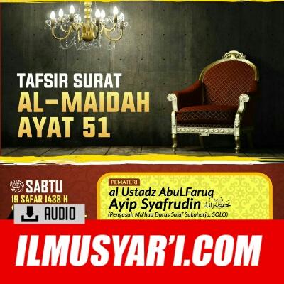 Tafsir Surat Al Maidah Ayat 51 - Ustadz Ayip Syafruddin