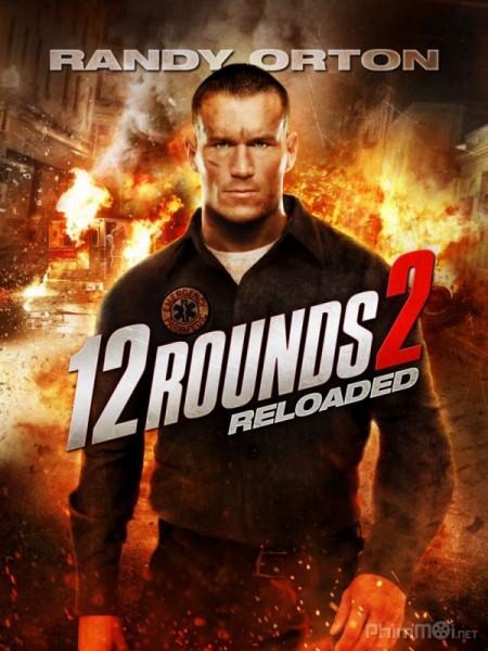 12 Vòng Sinh Tử 2: Cân Não / Tái chiến - 12 Rounds 2: Reloaded