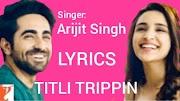 Titli TRIPPIN Lyrics - Arijit Singh   Pyari Bindu
