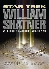 Star Trek: Captain's Glory By William Shatner