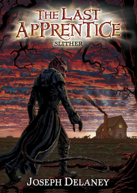 The Last Apprentice: Slither (Book 11) By Joseph Delaney