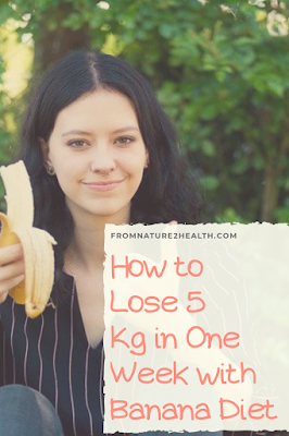 Lose 5 Kg in One Week with Banana Diet